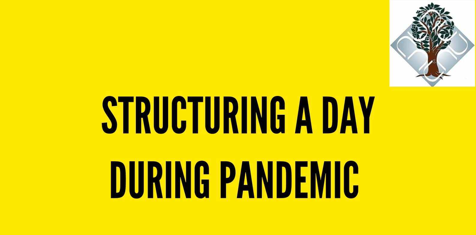 STRUCTURING A DAY DURING PANDEMIC